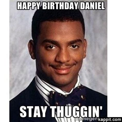 Daniel Meme - happy birthday daniel stay thuggin