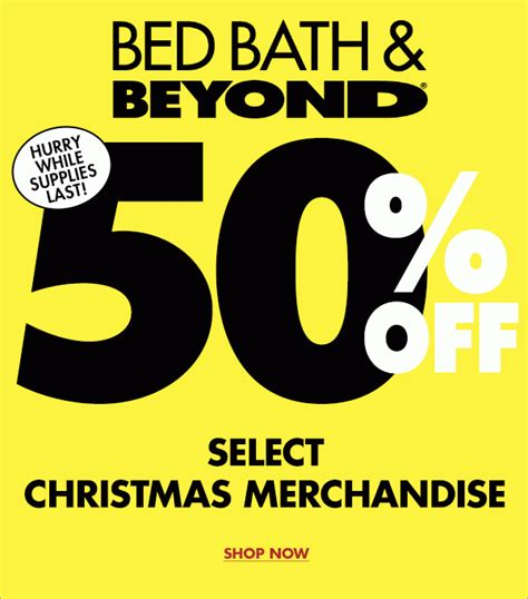 bed bath beyond clearance bed bath beyond 50 off christmas clearance free shipping offer