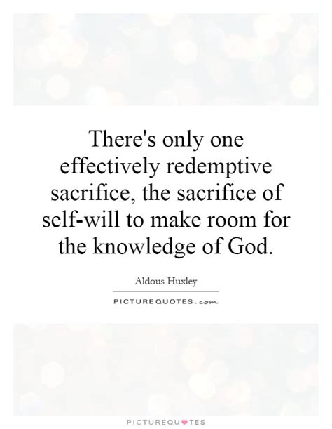 God Is In The Room Lyrics by There S Only One Effectively Redemptive Sacrifice The Sacrifice Picture Quotes