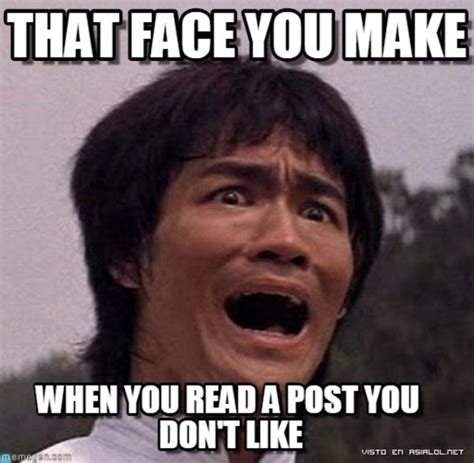 That Face You Make Meme - the face you make know your meme