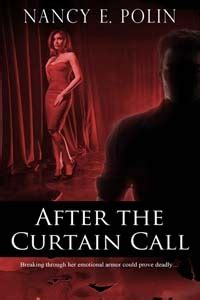 curtain call book after the curtain call by nancy e polin reviews