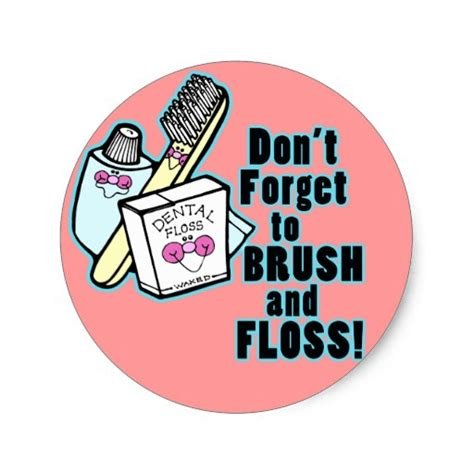 dont forget the small companies dont forget to brush and floss stickers zazzle