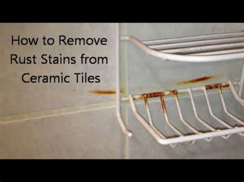 How To Remove Rust Stains From Ceramic Tiles Youtube