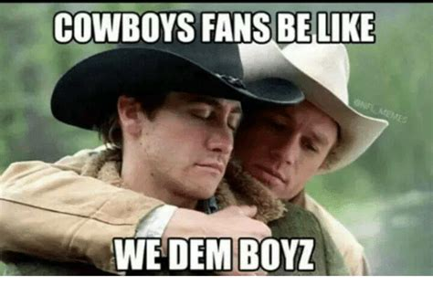 Gay Cowboy Meme - cowboys fans be like we dem boyz meme on me me