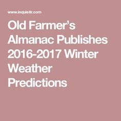 farmers almanac winter weather predictions 2016 2017 pinterest the world s catalog of ideas