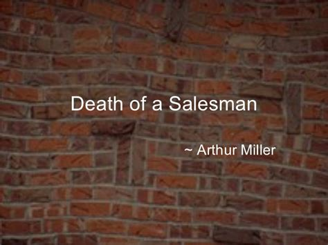 theme of death of a salesman act 2 death of a salesman thesis ideas