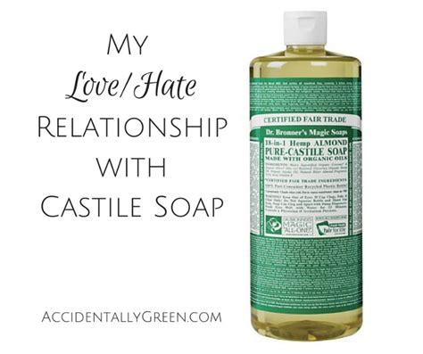 My Lovehate Relationship With Castile Soap Accidentally | my love hate relationship with castile soap accidentally