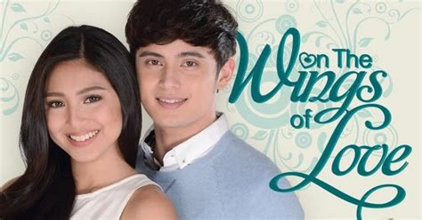 on the wings of love philippine film drama pinoy on the wings of love baru tayang udah banjir
