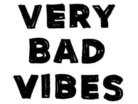 Bad Vibes shows bad vibes
