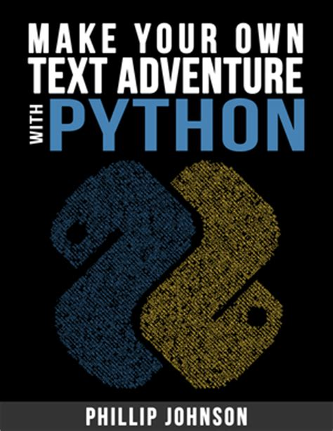 make your own python text adventure a guide to learning programming books books let s talk data