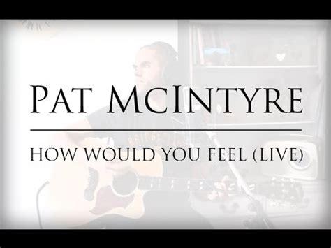 ed sheeran how would you feel chords how would you feel paean live acoustic ed sheeran cover