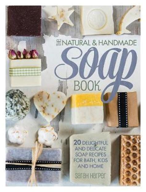 Handmade Soap Book - the and handmade soap book 20 delightful and