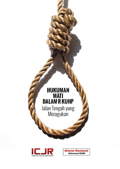 Yayasan Obor Instrumen Internasional Pokok Hak Asasi Manusia hukuman mati dalam r kuhp jalan tengah yang meragukan aliansi nasional reformasi kuhp