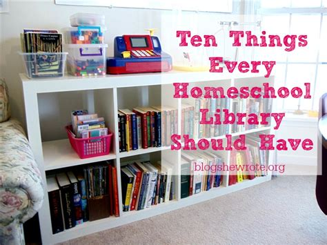 things every house should have ten things every homeschool library should have blog