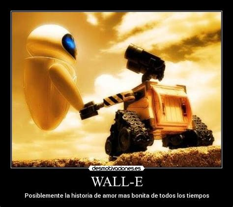 imagenes de amor wall e wall e desmotivaciones