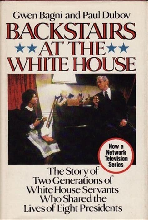 backstairs at the white house pin by jan prestopnik on books i like pinterest