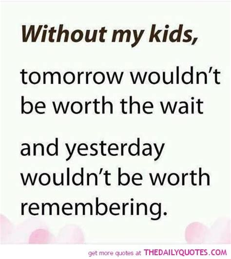 Children Quotes Loving My Kid Images Motivational Quotes
