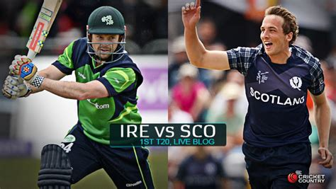 ire vs sco live score live cricket score ireland vs scotland 2015 1st t20i at