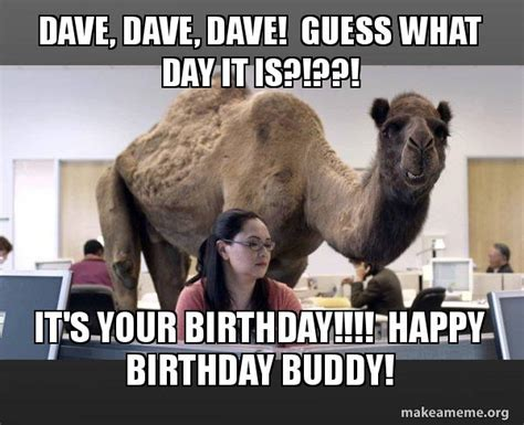 day what is it about dave dave dave guess what day it is it s your