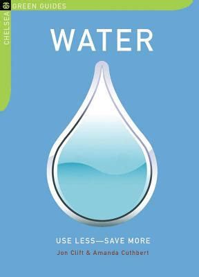 use less water water use less save more by jon clift amanda cuthbert