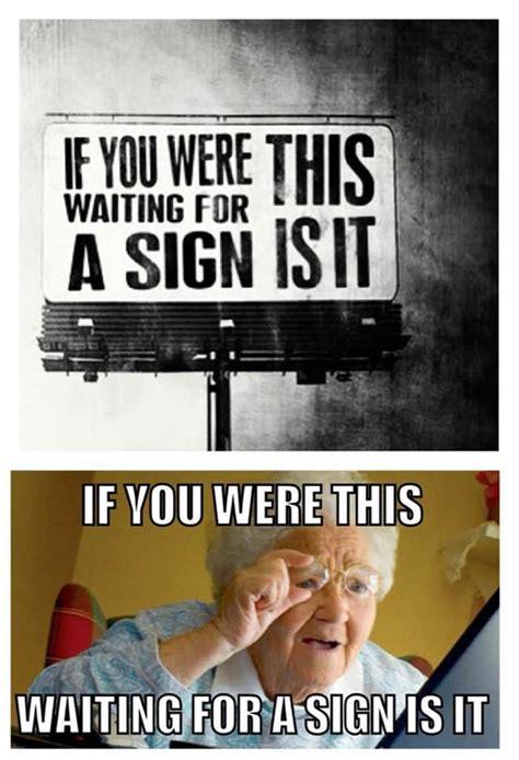 Internet Grandma Meme - grandma can t read sign grandma finds the internet