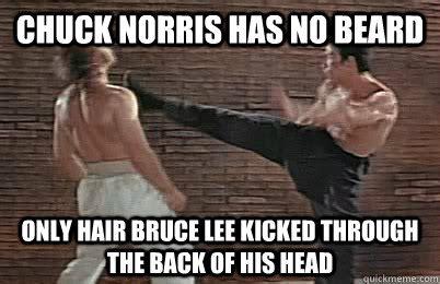 Chuck Norris Beard Meme - chuck norris has no beard only hair bruce lee kicked