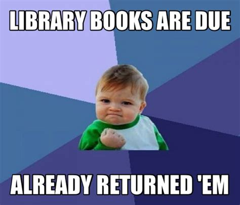Meme Library - library books are due library memes funny photos