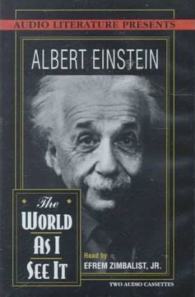 The World I See the world as i see it albert einstein 9781574532364