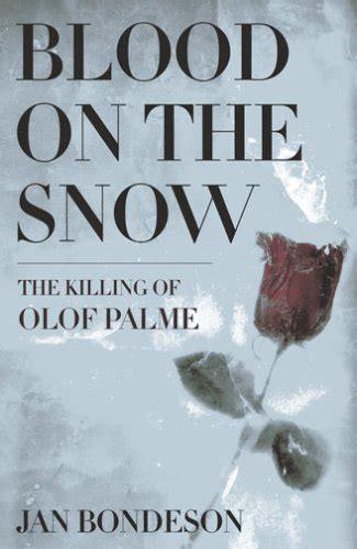 libro blood on snow olof palme asesinato de una voz incomoda el proyecto matriz