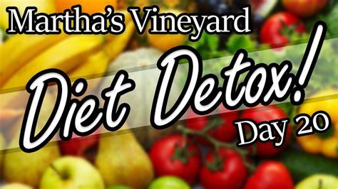 Martha S Vineyard Detox by Day 20 Of Martha Vineyard Diet Detox