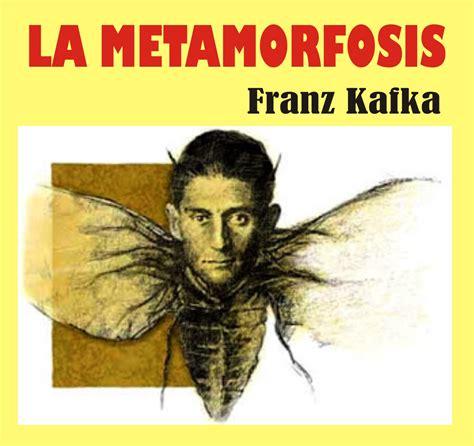 Metamorfosis Franz Kafka resumen obra la metamorfosis de franz kafka