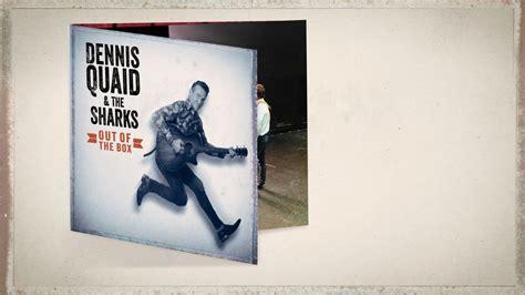 dennis quaid album interview dennis quaid talks new album movies and being