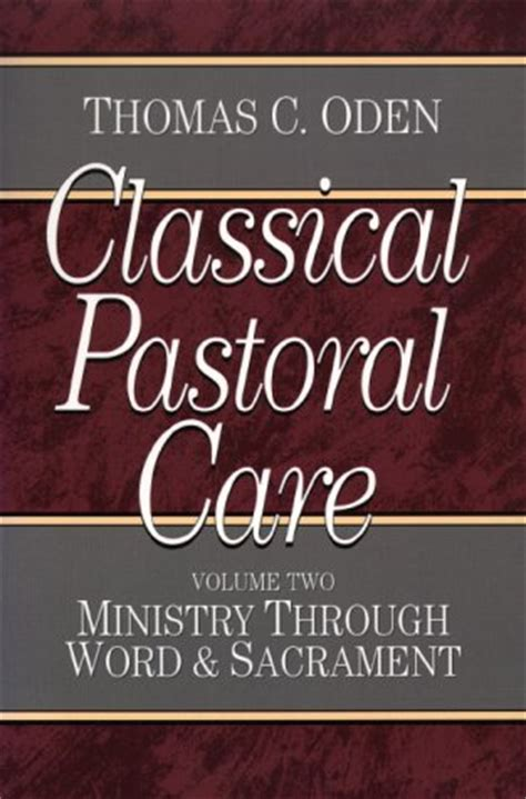 the cross word and sacrament books classical pastoral care vol 2 ministry through word and