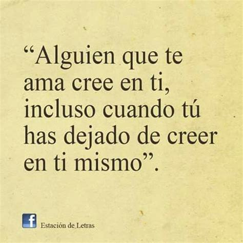 cree en ti 45 best images about de frases y otras cosas on te amo tes and amor