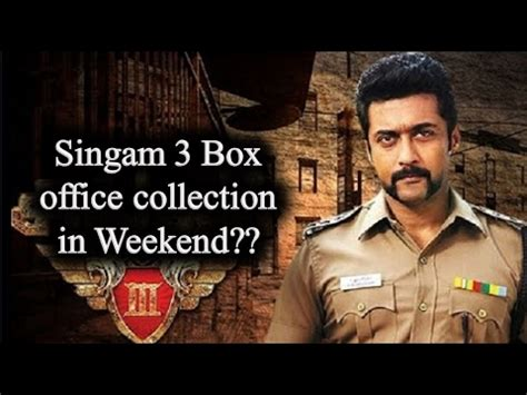 3 New Opening On Weekend by Singam 3 Box Office Collection In Weekend Opening