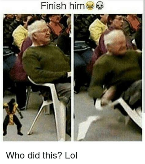 Finish It Meme - 25 best memes about finish him finish him memes
