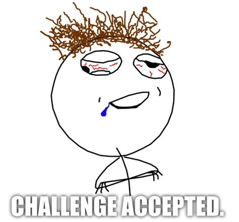 Challege Accepted Meme - juzammar december 2011