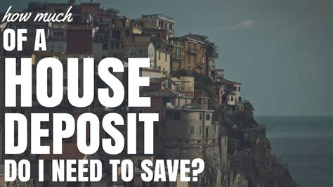 what deposit do i need to buy a house how much deposit do you need to buy a house 28 images how much deposit do i need