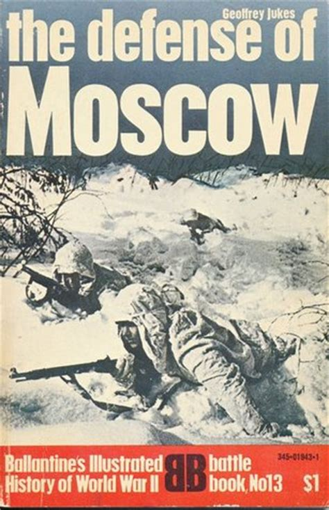the defense a novel books the defense of moscow ballantine s illustrated history of