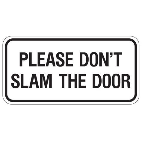 Slam The Door by Don T Slam The Door Oh Wait She Just Did