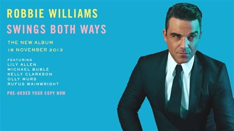 Claires New Swings Both Ways robbie williams has announced a new swing album swings