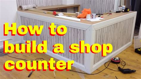 how to build a shop how to build a shop counter shop fitting diy how to