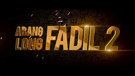 abang fadil hd lfs abang long fadil 2 youtube abang abang long fadil 2 teaser sizzler di pawagam 24 ogos