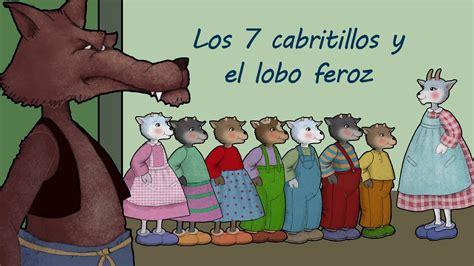 los siete cabritillos y los siete cabritillos y el lobo feroz video cuento infantil en espa 241 ol youtube