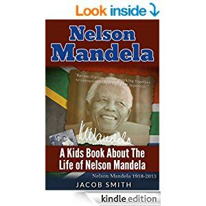 autobiography of nelson mandela free ebook nelson mandela a biography for kids about the history