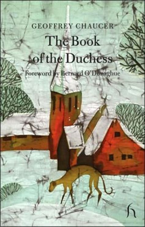 the duchess a novel the book of the duchess by geoffrey chaucer