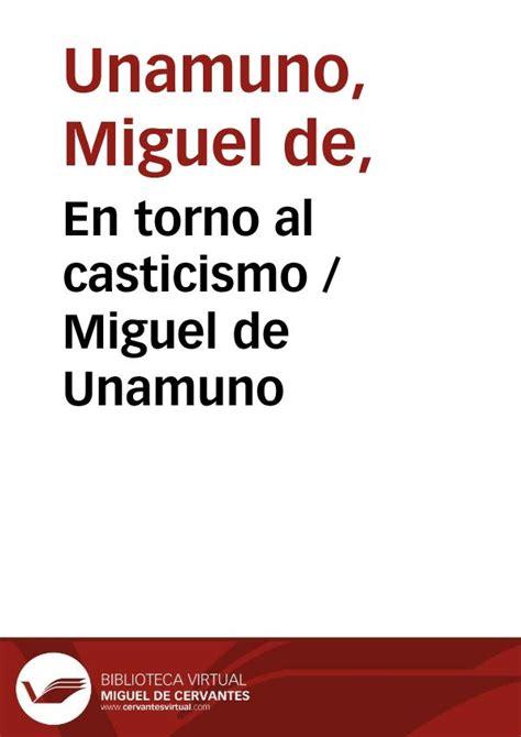 en torno al casticismo 1979301107 en torno al casticismo miguel de unamuno biblioteca virtual miguel de cervantes
