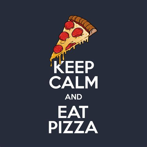 keep kalm calm if you keep calm and eat pizza keep calm t shirt teepublic