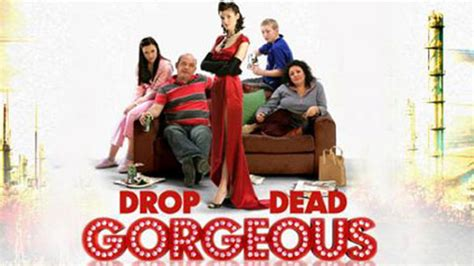 drop dead 6 drop dead gorgeous