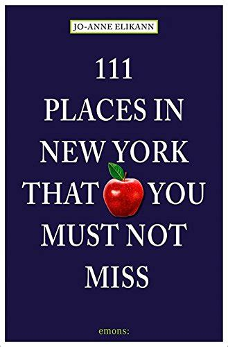 111 places in that you must not miss books 111 places in new york that you must not miss your coast